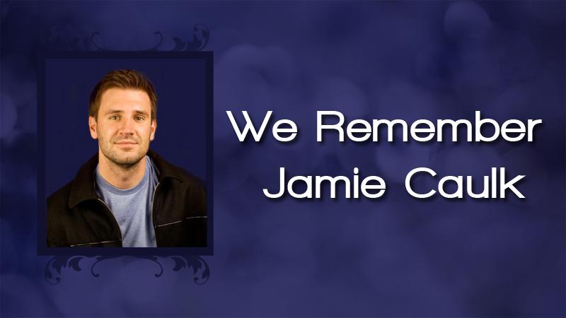 We Remember Jamie Caulk